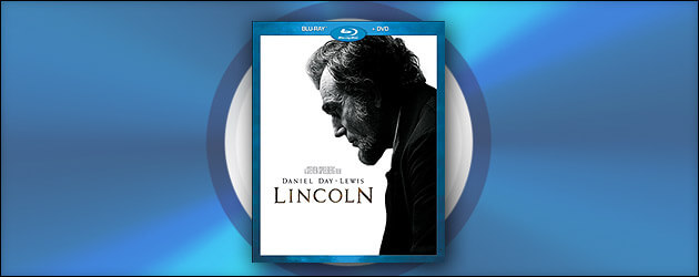 "Review: ""Lincoln"" Blu-ray brings historical gem home with deep look behind the scenes of Spielberg's filmmaking process"