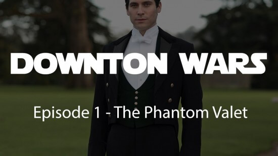 Downton Wars- The Phantom Valet