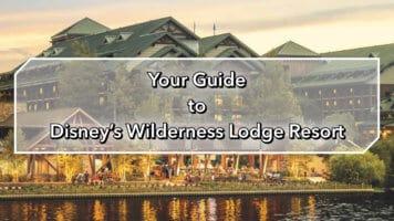 Disney's Wilderness Lodge Resort Guide