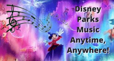 Disney parks Music Anytime, anywhere