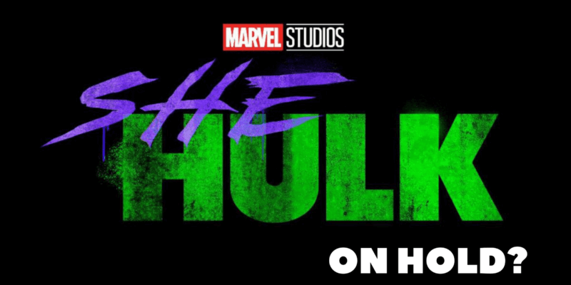 She-Hulk on hold