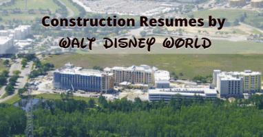 Disney World Construction Resumes
