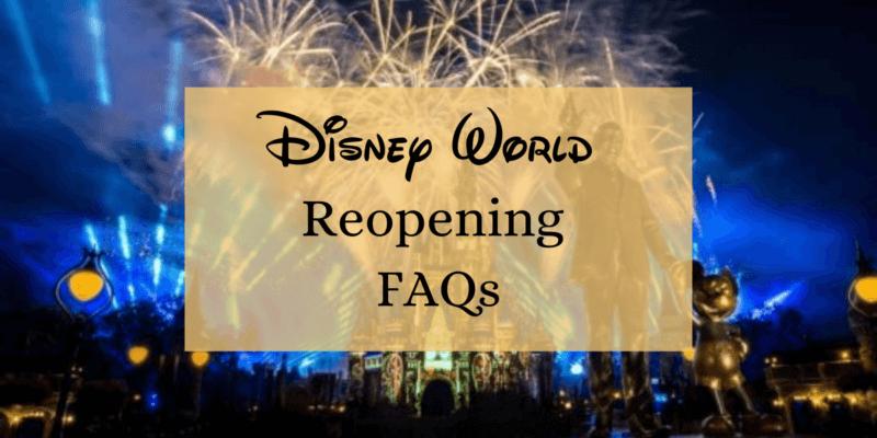 Walt Disney World Reopening FAQs