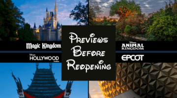 previews before disney world reopening