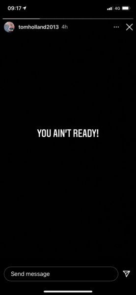 """Tom Holland's Instagram story showing """"YOU AIN'T READY"""" on a black background"""